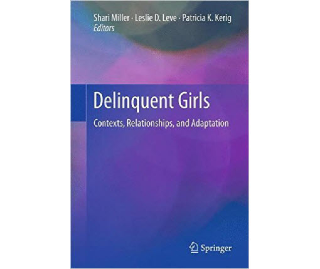 Cover of Delinquent Girls: Contexts, Relationships, and Adaptation