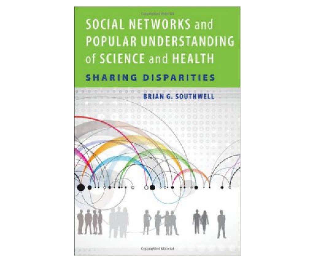 Cover of Social Networks and Popular Understanding of Science and Health: Sharing Disparities